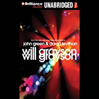 Will Grayson, Will Grayson (       UNABRIDGED) by John Green, David Levithan Narrated by MacLeod Andrews, Nick Podehl