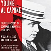 Young Al Capone: The Untold Story of Scarface in New York, 1899-1925 | [John Balsamo, William Balsamo]