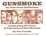 Gunsmoke: An American Institution: Celebrating 50 Years of Televisions Best Western