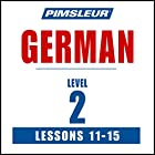 German Level 2 Lessons 11-15: Learn to Speak and Understand German with Pimsleur Language Programs Rede von  Pimsleur Gesprochen von:  Pimsleur
