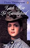 """Lark Rise to Candleford: """"Lark Rise""""; """"Over to Candleford""""; """"Candleford Green"""": A Trilogy (0141037199) by Flora Thompson"""