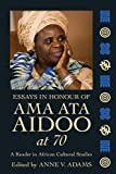 Essays in Honour of Ama Ata Aidoo at 70: A Reader in African Culture Studies