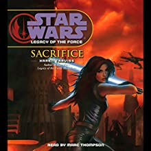 Star Wars: Legacy of the Force #5: Sacrifice Audiobook by Karen Traviss Narrated by Marc Thompson
