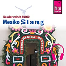 Mexiko Slang (Reise Know-How Kauderwelsch AUDIO) Hörbuch von Nils Thomas Grabowski Gesprochen von: Eduardo Villaseñor-Orosco, Kerstin Belz
