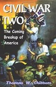 Civil War Two: The Coming Breakup of America
