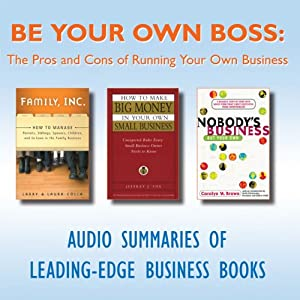 Be Your Own Boss: The Pros and Cons of Running Your Own Business | [Larry Colin, Laura Colin, Jeffrey J. Fox, Carolyn M. Brown]
