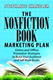 img - for The Nonfiction Book Marketing Plan: Online and Offline Promotion Strategies to Build Your Audience and Sell More Books book / textbook / text book