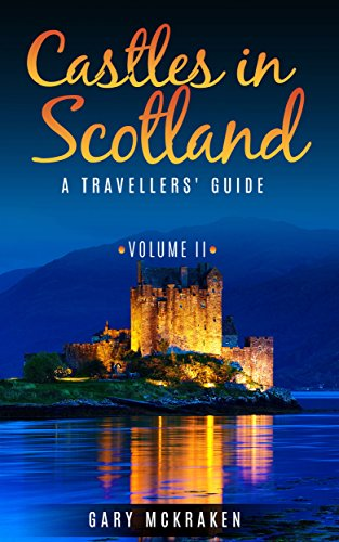 Free Kindle Book : Castles in Scotland Volume II: A Travellers