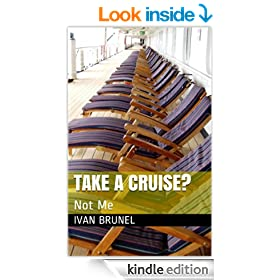TAKE A CRUISE?: Not Me