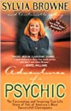 Adventures of a Psychic: The Fascinating and Inspiring True-Life Story of One of America's Most Successful Clairvoyants (1561706213) by Browne, Sylvia; May, Antoinette