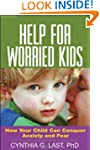 Help for Worried Kids: How Your Child...