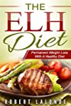 ELH Diet: Permanent Weight Loss With...