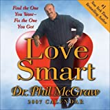 Love Smart 2007 Day-to-Day Calendar (0740761323) by Mcgraw, Phillip C.
