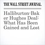 Halliburton-Baker Hughes Deal: What Has Been Gained and Lost | Spencer Jakab