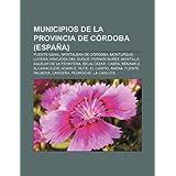 Municipios de La Provincia de C Rdoba (Espa A): Puente Genil, Montalb N de C Rdoba, Monturque, Lucena, Hinojosa...
