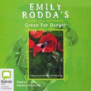 Raven Hill Mysteries # 6: Green for Danger   [Emily Rodda]