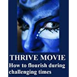 THRIVE MOVIE: How to flourish during challenging times