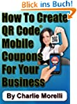How To Create QR Code� Mobile Coupons...