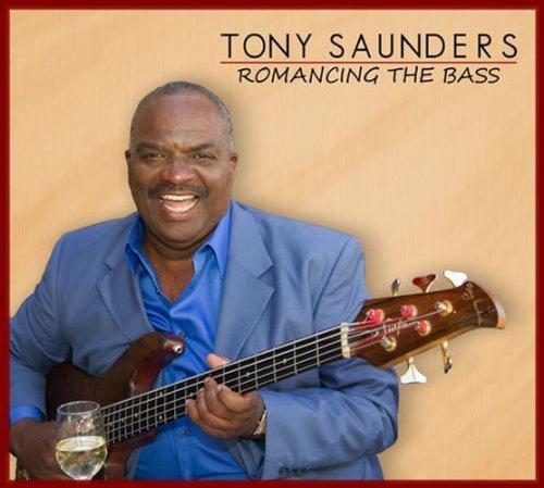 Tony Saunders - Romancing The Bass - Zortam Music