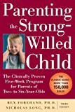 img - for Parenting the Strong-Willed Child: The Clinically Proven Five-Week Program for Parents of Two- to Six-Year-Olds, Third Edition book / textbook / text book