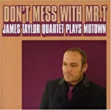Don't Mess With Mr T / James Taylor Quartet Plays