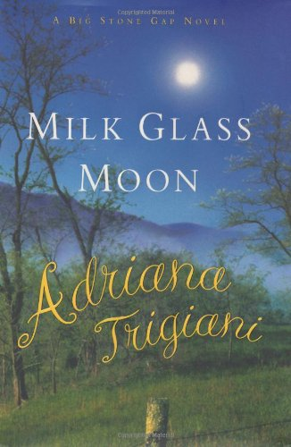 Milk Glass Moon: A Big Stone Gap Novel (Big Stone Gap Novels)