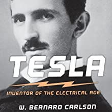 Tesla: Inventor of the Electrical Age (       UNABRIDGED) by W. Bernard Carlson Narrated by Allan Robertson