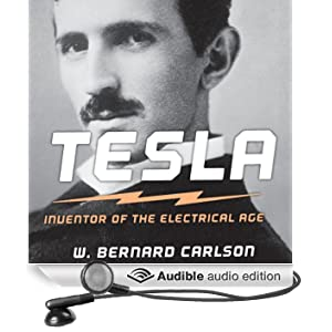 Tesla: Inventor of the Electrical Age (Unabridged)