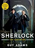 Guy Adams The Sherlock Files: The Official Companion to the Hit Television Series