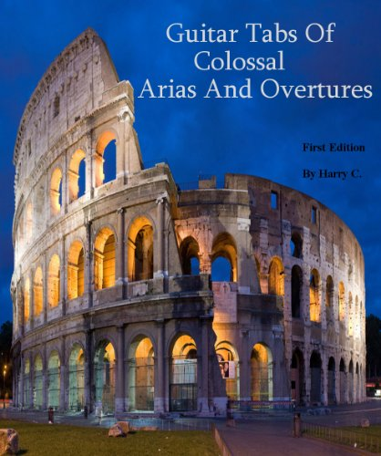 Guitar Tabs Of Colossal Arias And Overtures