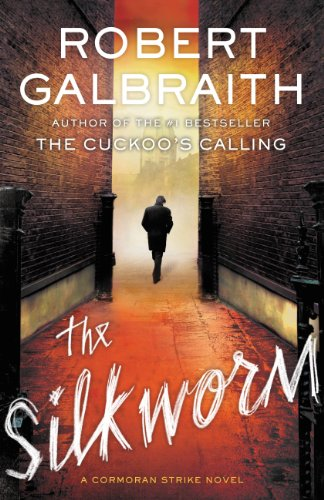 Robert Galbraith - The Silkworm (A Cormoran Strike Novel)