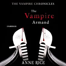 The Vampire Armand: The Vampire Chronicles 6 Audiobook by Anne Rice Narrated by Jonathan Marosz