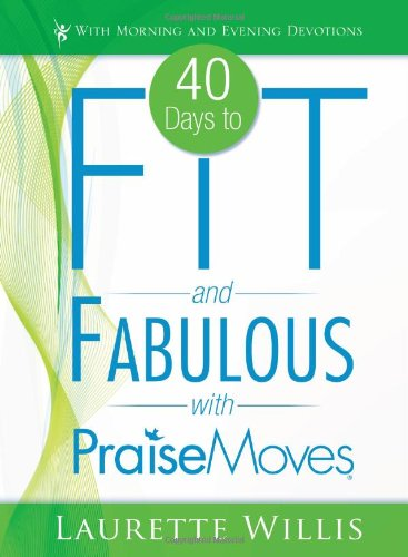 40 Days To Fit And Fabulous With Praisemoves (Includes Dvd)