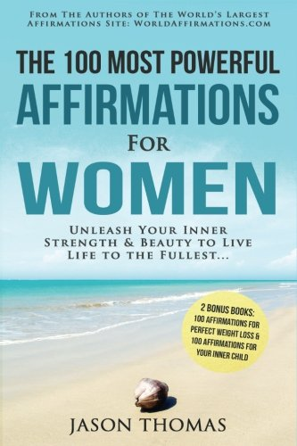 Affirmation | The 100 Most Powerful Affirmations for Women | 2 Amazing Affirmative Bonus Books Included for Weight Loss & Inner Child: Unleash Your ... Beauty to Live Life to the Fullest (Volume 7) (Positive Affirmations For Women compare prices)