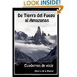 Cuadernos de viaje. De Tierra del Fuego al Amazonas (Spanish Edition)