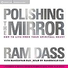 Polishing the Mirror Rede von Ram Dass, Rameshwar Das Gesprochen von: Ram Dass, Rameshwar Das