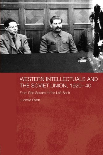 western-intellectuals-and-the-soviet-union-1920-40-from-red-square-to-the-left-bank-basees-routledge