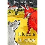 Il lupo e la volpedi Silvano Martina