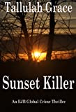 Sunset Killer (An EJB Global Crime Thriller Book 1)