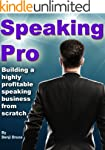 Speaking Pro: Build A Speaking Busine...
