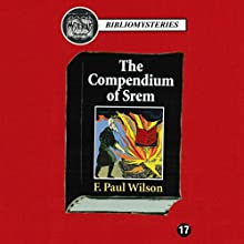 The Compendium of Srem (       UNABRIDGED) by F. Paul Wilson Narrated by David Crommett