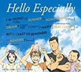 Hello Especially(初回生産限定アニメ盤)(DVD付)