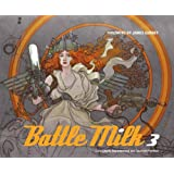 Battle Milk 3: Conceptually, Unpasteurized and Creatively Fortified