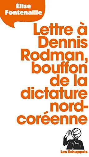 Lettre à Dennis Rodman, bouffon de la dictature nord-coréenne