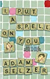 img - for I Put a Spell on You: From the Files of Chrissie Woodward, Spelling Bee Detective book / textbook / text book