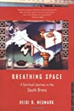 img - for Breathing Space: A Spiritual Journey in the South Bronx by Heidi Neumark (2004-09-10) book / textbook / text book
