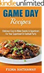 Game Day Recipes: Delicious Easy to M...