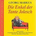 Die Enkel der Tante Jolesch Hörbuch von Georg Markus Gesprochen von: Georg Markus