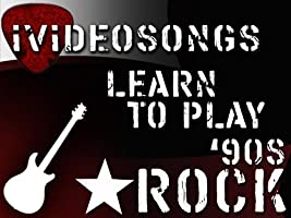 Learn To Play 90's Rock Volume 3