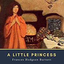 A Little Princess: Annotated: Original 1903 Edition Audiobook by Frances Hodgson Burnett Narrated by Elizabeth Klett